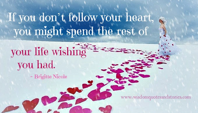 Follow Your Heart Wisdom Quotes Stories