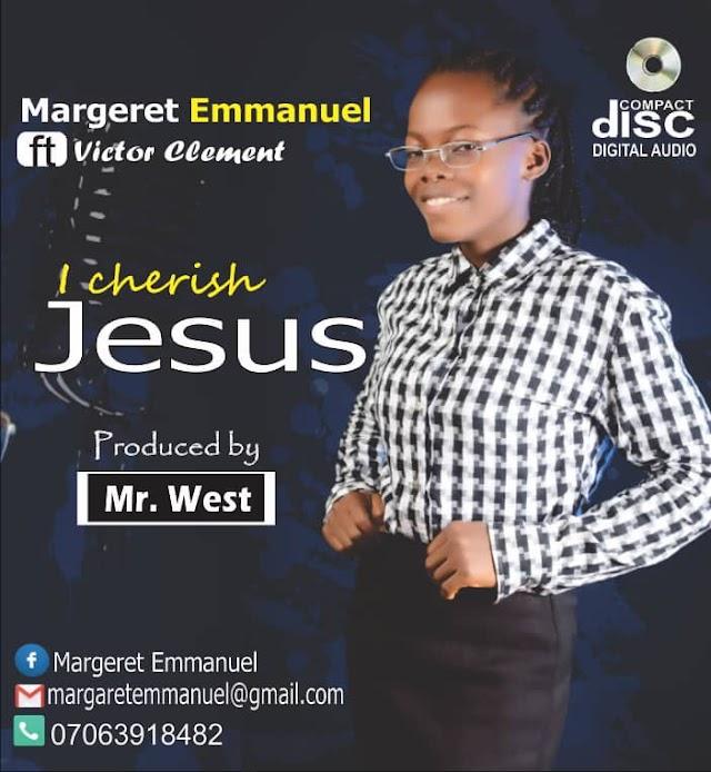 MUSIC: Margaret Emmanuel Ft Victor Clement - I Cherish Jesus  (Audio + Lyrics)  b!