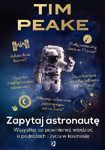 Okładka książki Zapytaj astronautę. Wszystko, co powinieneś wiedzieć o podróżach i życiu w kosmosie
