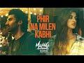 Hum Phir Na Milen Kabhi lyrics - Malang