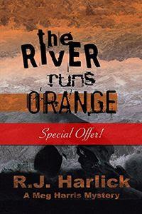 The River Runs Orange by R. J. Harlick