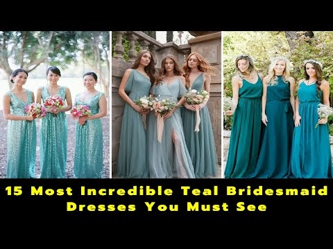 15 Incredible Teal Bridesmaid Dresses You Must See | Teal Gowns Short & Long Styles | Marriage