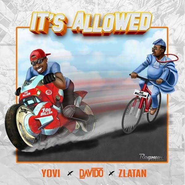 Music:Yovi X Davido X Zlatan – It's Allowed