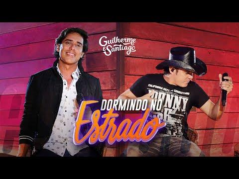 Guilherme e Santiago - Dormindo no Estrado