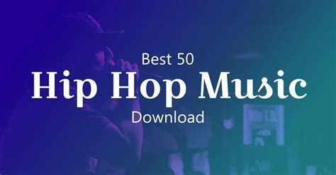 Top 50 Hip Hop Music Download Free in MP3 for 2018