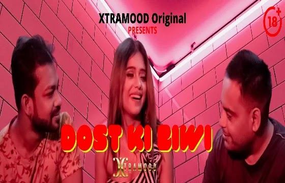Dost Ki Biwi (2021) - XtraMood Short Film