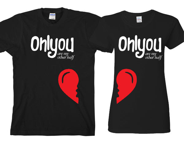 Only You Are My Other Half Cute Couples Matching T Shirts