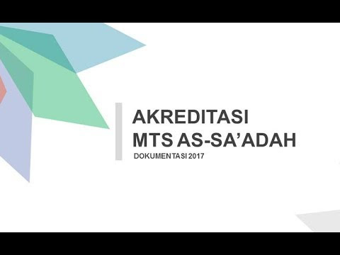 VIDEO DOKUMENTASI AKREDITASI MTS AS-SA'ADAH TAHUN 2017