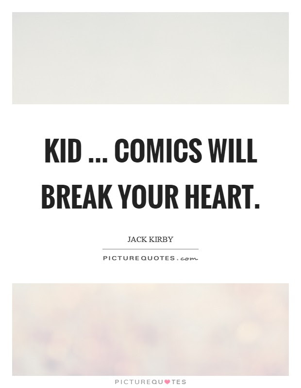 Kid Comics Will Break Your Heart Picture Quotes