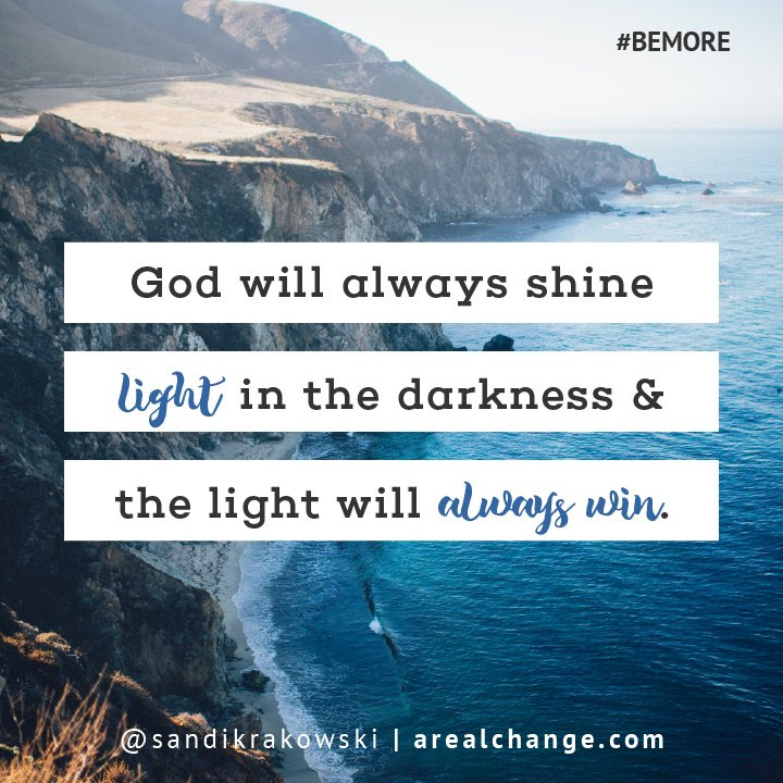 God Will Always Shine A Light For You In The Darkness Lean On God