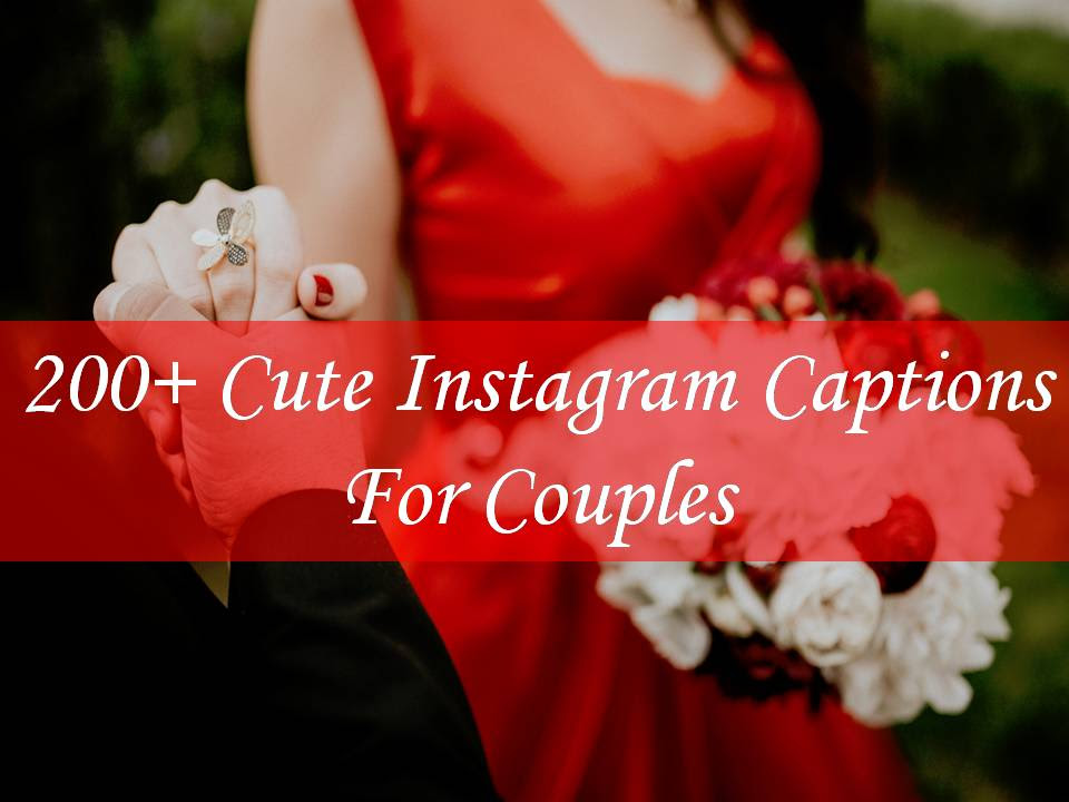 200 Cute Instagram Captions For Couples