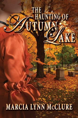 The Haunting of Autumn Lake by Marcia Lynn McClure