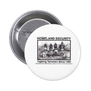 Native American Homeland Security T-shirt Button