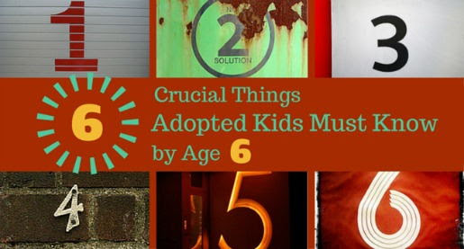6 Things Adopted Kids Must Know by Age 6