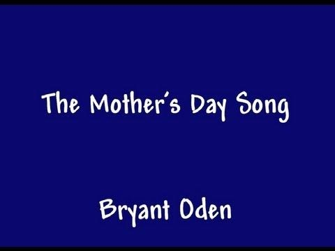 A Funny Song For Mother Day By Bryant Oden Lyrics