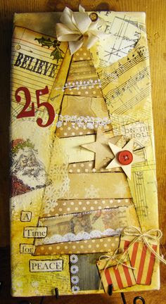 Christmas Mixed Media by Melissa   leave edges of papers undecoupaged for a tattered worn old look and distress the poo out of it