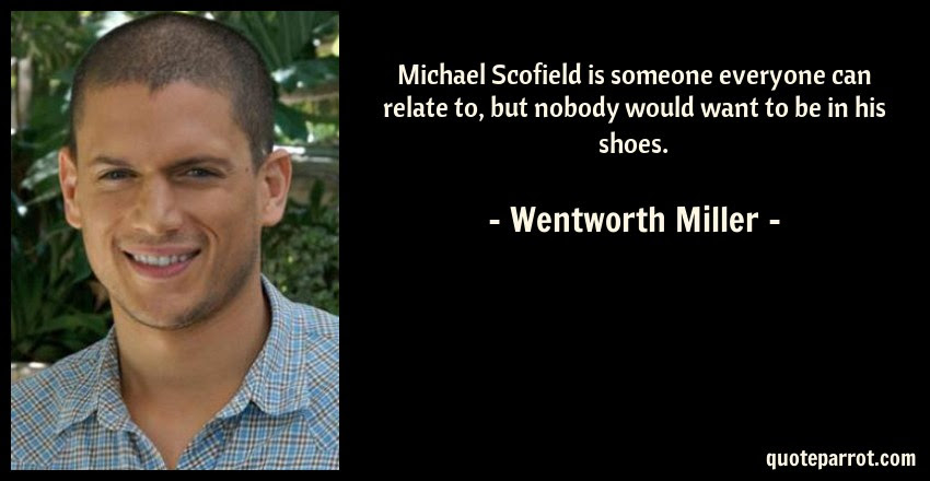 Michael Scofield Is Someone Everyone Can Relate To But By