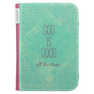 God is Good all the Time Quote Kindle Cases