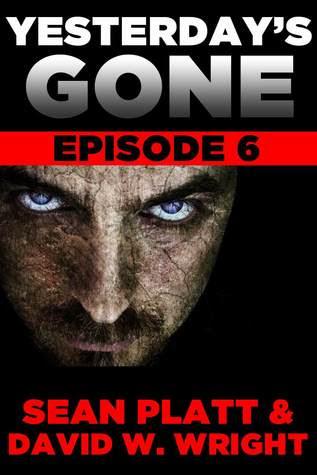 Yesterday's Gone: Episode 6 (Yesterday's Gone, #6)