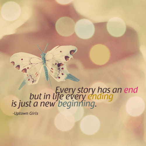 In Life Every Ending Is Just A New Beginning Pictures Photos And