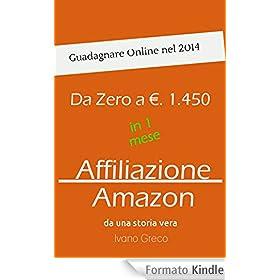Da zero a €. 1.450 in 1 mese con il programma di affiliazione Amazon: da una storia vera