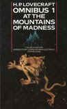 At the Mountains of Madness & Other Novels of Terror (Omnibus 1)