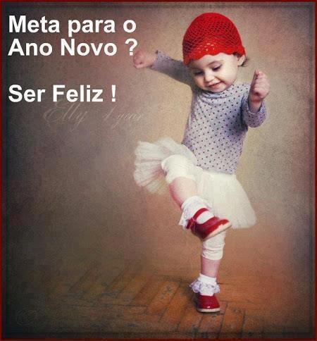 Meta para o ano novo, ser feliz!