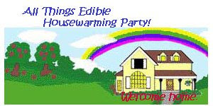 All Things Edible's House Warming