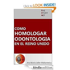 Como HOMOLOGAR ODONTOLOGIA en el Reino Unido (The Study Net guias) (Spanish Edition)