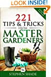 221 Tips & Tricks from Master Gardner...