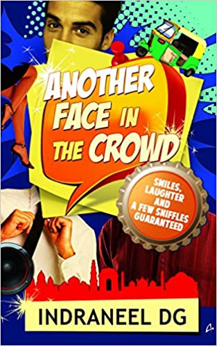 "BOOK REVIEW - ""Another face in the crowd"" by Indraneel DG"