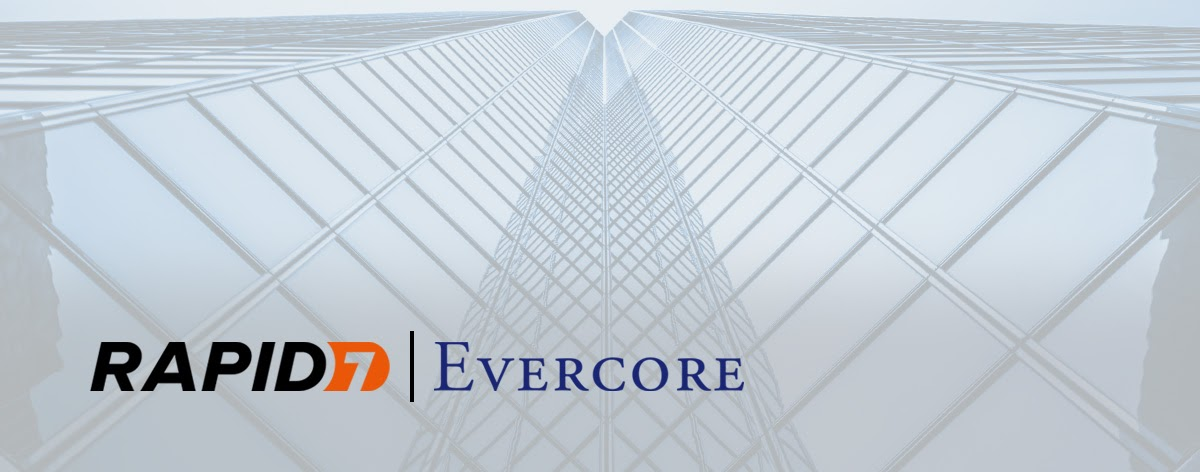 Customer Spotlight: Why Evercore Invests in InsightVM for