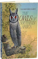 The Owls of Southern Africa by Alan Kemp & Alan Calburn (1987)