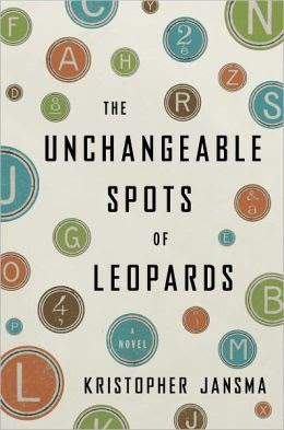 The Unchangeable Spots of Leopards: A Novel