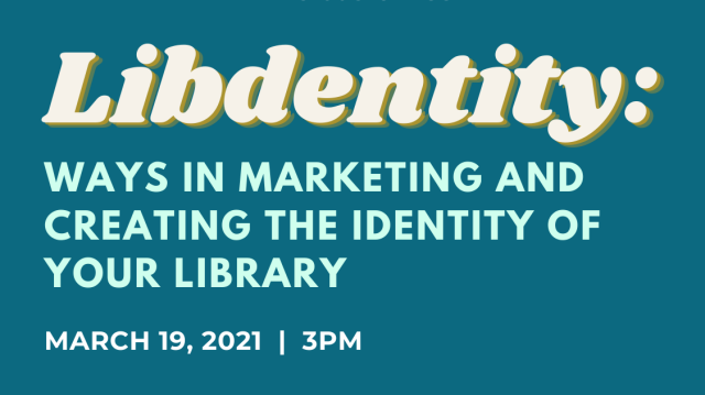 Webinar on LIBDENTITY: ways in creating and marketing the identity of your library