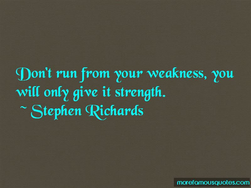 You Are My Weakness And My Strength Quotes Top 36 Quotes About You