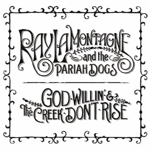 God Willin' and the Creek Don't Rise - Ray LaMontange