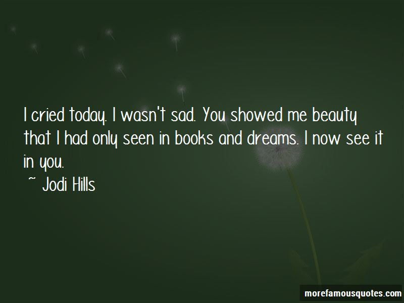 Jodi Hills Quotes Top 4 Famous Quotes By Jodi Hills