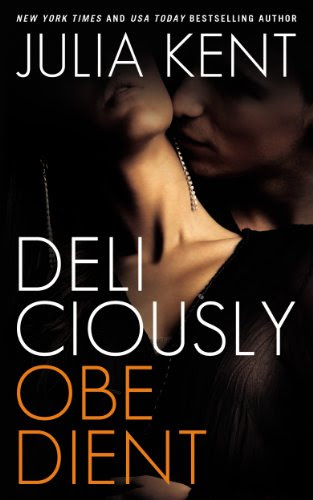 Deliciously Obedient (Obedient Series #3) by Julia Kent