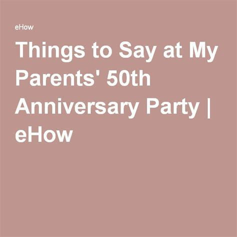 Things to Say at My Parents' 50th Anniversary Party