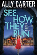 Title: See How They Run (Embassy Row Series #2), Author: Ally Carter