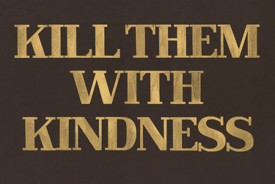 Kill Them With Kindness Quotes Image 4195593 By Wikiindahl On