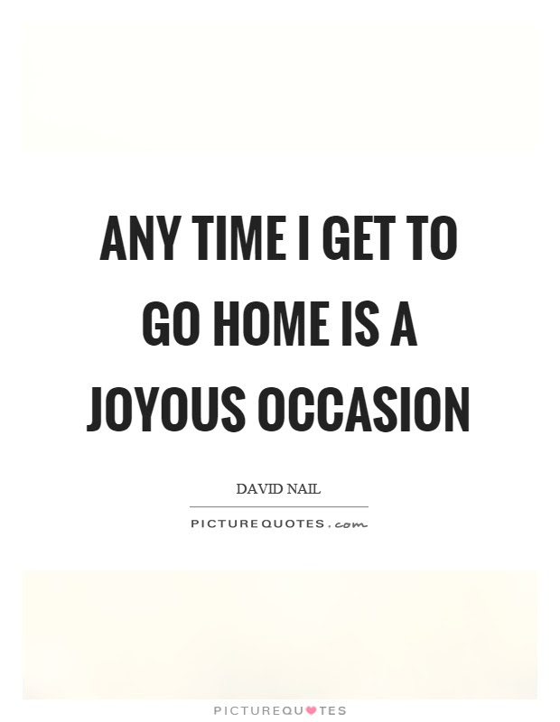 Go Home Quotes Go Home Sayings Go Home Picture Quotes Page 3