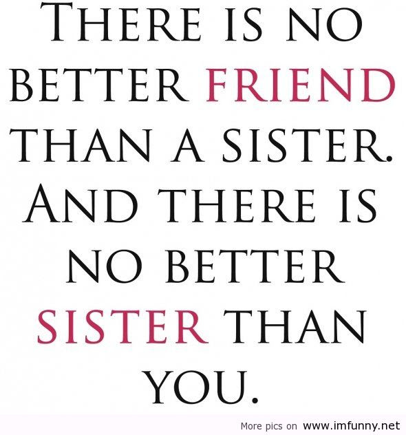 I Love My Sister Quotes 13 Quotesbae
