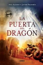 La puerta del dragón (primera parte de saga) Ana Alonso, Javier Pelegrín