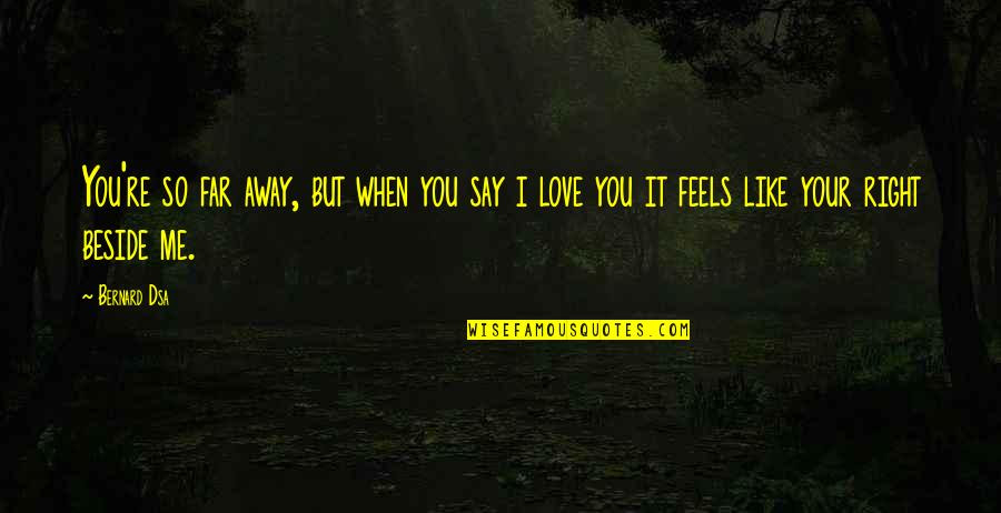Your So Far Away Quotes Top 38 Famous Quotes About Your So Far Away