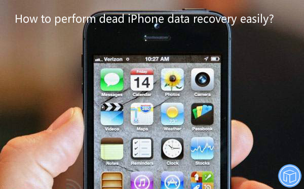 How to perform dead iPhone data recovery easily?