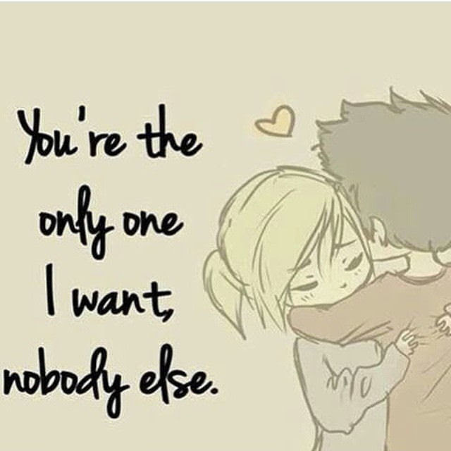 You Are The Only One I Want Nobody Else Pictures Photos And Images