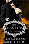 Ensnared: Star: Blood Courtesans