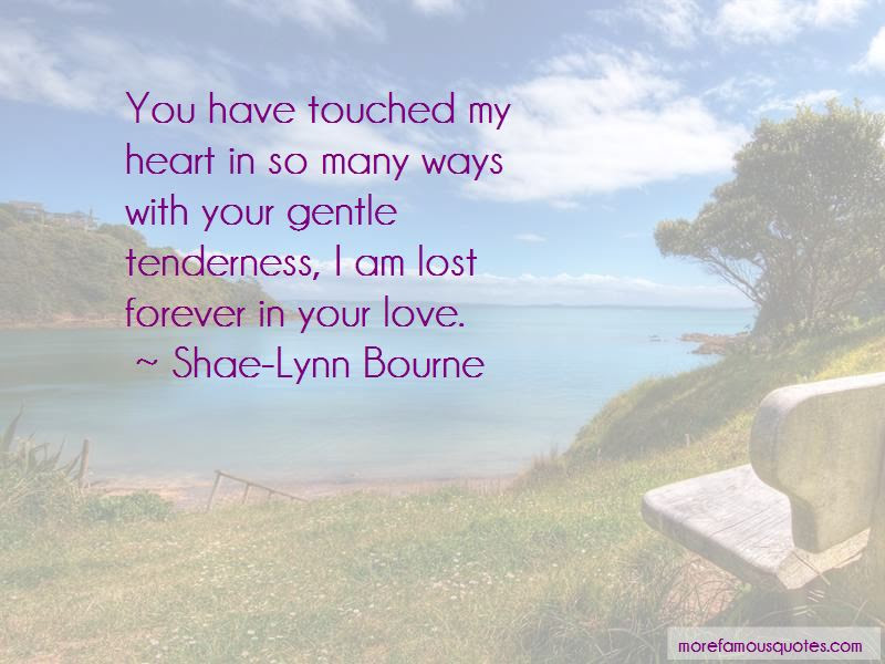 You Have Touched My Heart Quotes Top 36 Quotes About You Have